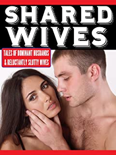 Shared Wives: Stories of Dominant Husbands and Submissive Slutwives