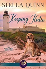 Keeping Katie (The Gold Coast Retrievers Book 14) Kindle Edition