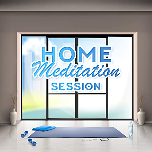 Home Meditation Session - 15 Universal Songs for Yoga ...