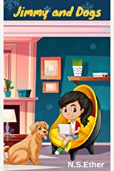 Jimmy and Dogs: book bedtime stories for kids (Bedtime stories book series for children 73) Kindle Edition