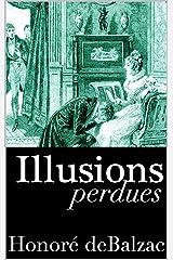 Illusions perdues: édition originale et annotée (French Edition) Kindle Edition