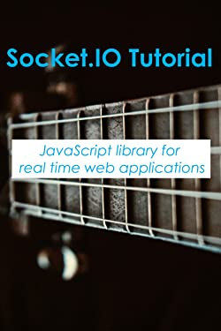 Socket.IO Tutorial: JavaScript library for real-time web applications