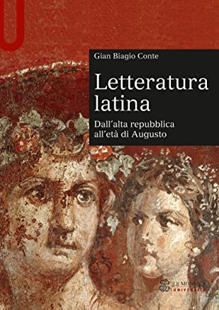 LETTERATURA LATINA VOL. I Volume: Dallalta repubblica alletà di Augusto (Sintesi)
