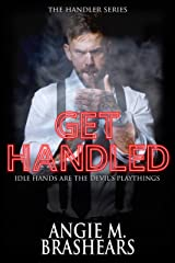 Get Handled (The Handler Series) Kindle Edition