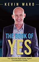 The Book of YES: The Ultimate Real Estate Agent Conversation Guide (English Edition)