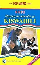 KCSE Mazoezi na Marudio ya Kiswahili (KLB Top Mark Series)