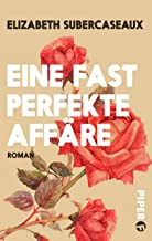 Eine fast perfekte Affäre: Roman (German Edition)