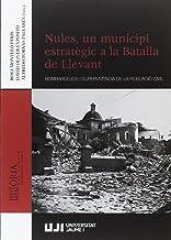 Nules, un municipi estratègic a la Batalla de Llevant: 6 (Història i memòria)