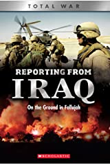 Reporting From Iraq (X Books: Total War): On the Ground in Fallujah Kindle Edition