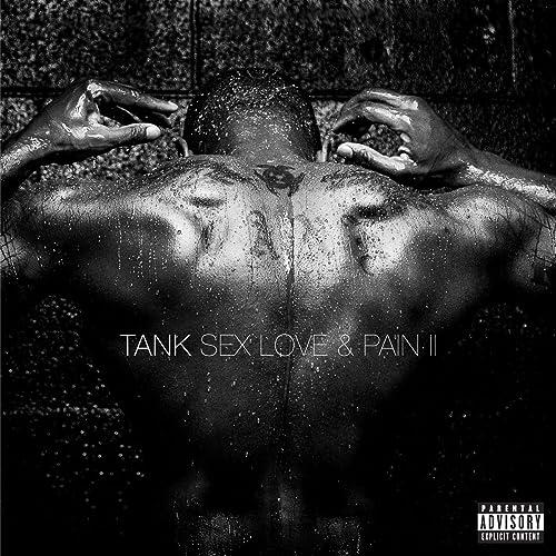 Sex, Love & Pain II [Explicit]