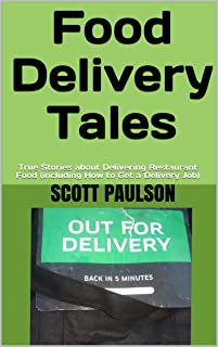 Food Delivery Tales: True Stories about Delivering Restaurant Food (including How to Get a Delivery Job)