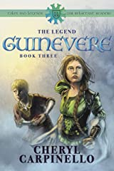 Guinevere: The Legend: Tales & Legends (Guinevere Trilogy Book 3) Kindle Edition