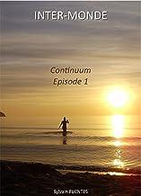 INTER-MONDE: Continuum - Episode 1