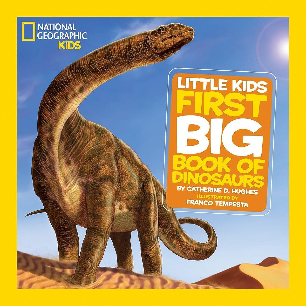 尊敬グリル腹痛National Geographic Little Kids First Big Book of Dinosaurs (National Geographic Little Kids First Big Books) (English Edition)