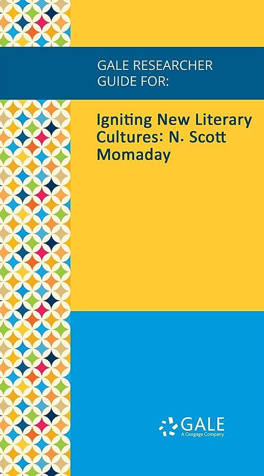 認める賄賂午後Gale Researcher Guide for: Igniting New Literary Cultures: N. Scott Momaday (English Edition)