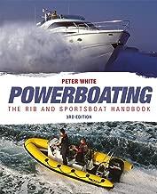 Powerboating: The RIB & Sportsboat Handbook: Handling RIBs & Sportsboats