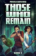 Those Who Remain - Book 3: A Zombie Novel (Those Who Remain Trilogy) (English Edition)