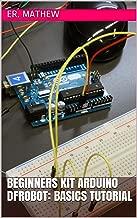 Beginners Kit Arduino DFRobot: Basics Tutorial