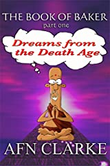 DREAMS FROM THE DEATH AGE (The Book of Baker 1) Kindle Edition