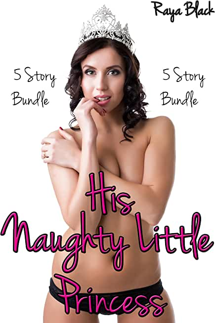 His Naughty Little Princess BUNDLE (Taboo Age Play Menage Erotic Romance) (English Edition)