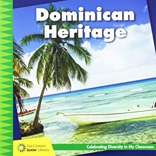 Dominican Heritage (21st Century Junior Library: Celebrating Diversity in My Classroom)
