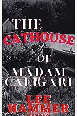The Cathouse of Madam Caligari (The Carmilla Chronicles Book 1) Kindle Edition