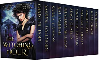 The Witching Hour: 11 Enchanting Novels Featuring Witches, Wizards, Vampires, Shifters, Ghosts, Fae, and More!