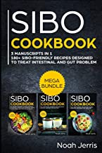 SIBO Cookbook: MEGA BUNDLE – 3 Manuscripts in 1 – 180+ SIBO-friendly recipes designed to treat intestinal and GUT problems