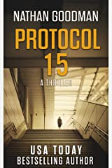 Protocol 15: A Thriller - The North Korean Missile Launch (The Special Agent Jana Baker Spy-Thriller Series Book 3) Kindle Edition