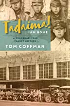 Tadaima! I Am Home: A Transnational Family History (Intersections: Asian and Pacific American Transcultural Studies)