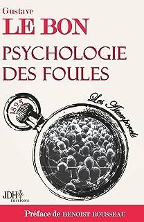 Psychologie des foules: Préfacé par Benoist Rousseau (Les Atemporels t. 1) (French Edition)