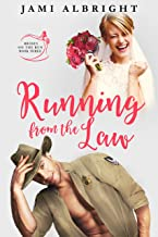 Running From the Law: A surprise baby romantic comedy (Brides on the Run Book 3)