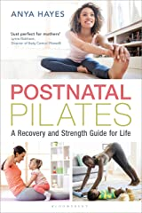 Postnatal Pilates: A Recovery and Strength Guide for Life Kindle Edition