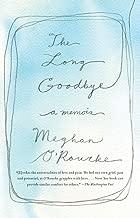 Best the long goodbye book meghan o rourke Reviews