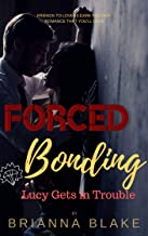 Forced Bonding Lucy Gets in Trouble: A Dark Romance (English Edition)