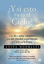 ¿Y si esto ya es el Cielo? (Advaita) (Spanish Edition)