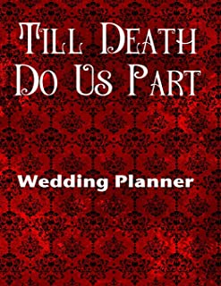Till Death Do Us Part Wedding Planner: Ultimate Wedding Planner For the Badass Goth Girl