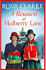 A Reunion at Mulberry Lane: A heartwarming saga from bestseller Rosie Clarke (The Mulberry Lane Series Book 6) Kindle Edition
