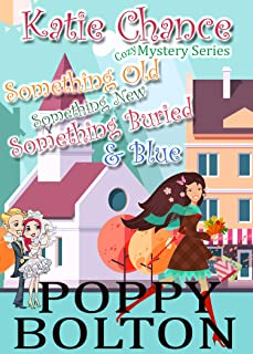 Something Old, Something New, Something Buried & Blue: A Cozy Mystery (Katie Chance Cozy Mystery Series Book 2)