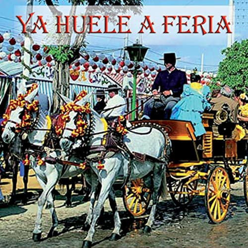 Ya Huele a Feria, Las mejores sevillanas