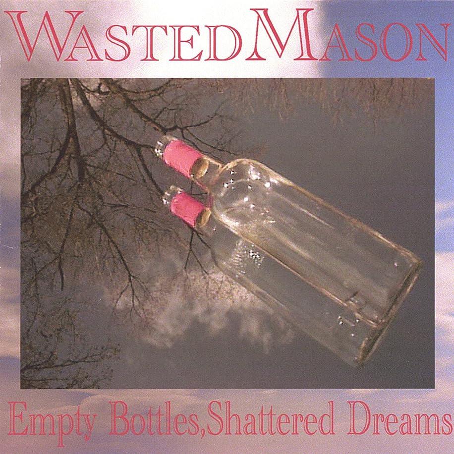 Empty Bottles Shattered Dreams