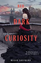 Her Dark Curiosity (Madman's Daughter Book 2)