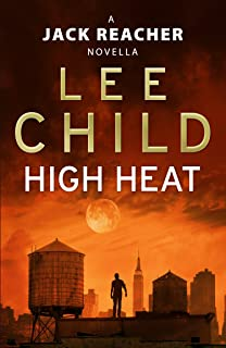 High Heat: (A Jack Reacher Novella) (Kindle Single) (Jack Reacher Short Stories) (English Edition)