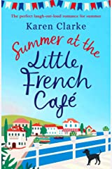 Summer at the Little French Cafe: The perfect laugh out loud romance for summer (Little French Café Series Book 2) Kindle Edition