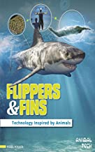 Flippers & Fins: Technology Inspired by Animals (Animal Tech)