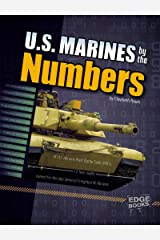U.S. Marines by the Numbers (Military by the Numbers) Kindle Edition