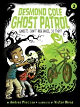 Ghosts Don't Ride Bikes, Do They? (2) (Desmond Cole Ghost Patrol)