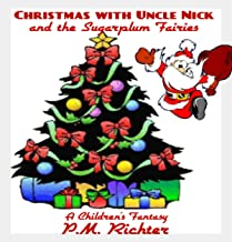 Christmas with Uncle Nick and The Sugarplum Fairies: A Children's Fantasy Story (English Edition)