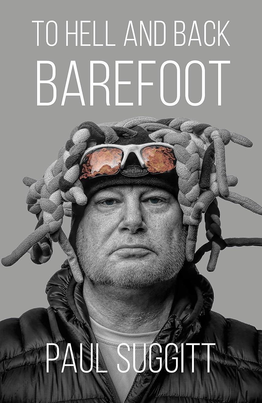 登場抵抗力があるデザイナーTO HELL AND BACK: BAREFOOT (English Edition)