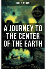 A JOURNEY TO THE CENTER OF THE EARTH Kindle Edition